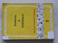 Oblastní turistický průvodce 5 - Šumava a Pošumaví (1959)