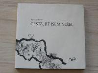 Robert Frost - Cesta, jíž jsem nešel (2010)