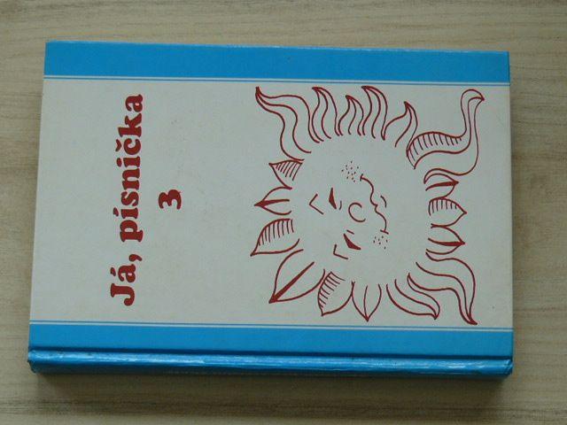 Já, písnička 3 (1995) Zpěvník pro střední školy