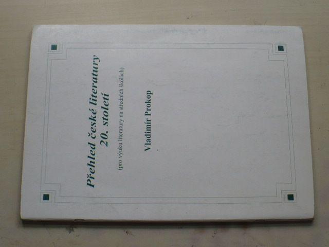 Prokop - Přehled české literatury 20. století pro výuku literatury na středních školách (2006)