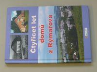 Chalupová - Čtyřicet let domů z Rýmařova (2009)