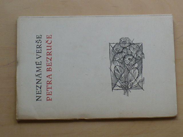 Neznámé verše Petra Bezruče (Olomouc 1957, 440 výtisků)