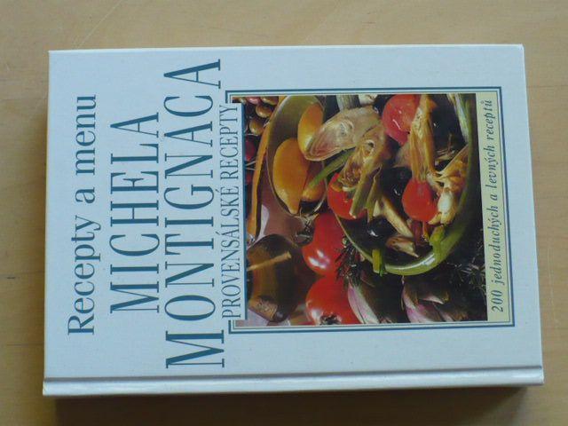 Recepty a menu Michela Montignaca - Provensálské recepty (2006)