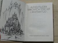 Alexej Pludek - Takových tisíc let (1988) podpis autora