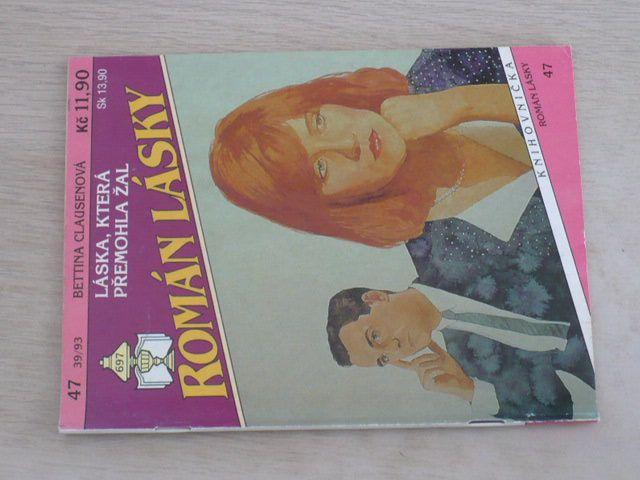 Román lásky 47 - Clausenová - Láska, která přemohla žal (1993)