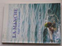 Blatný - La Manche - Kanál slávy a prokletí (1995)