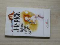 J. R. Pick - Kabaret s nahou slečnou (1992)