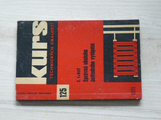 Kurs 125 - Tvrdý - Správná obsluha ústředního vytápění (1966)