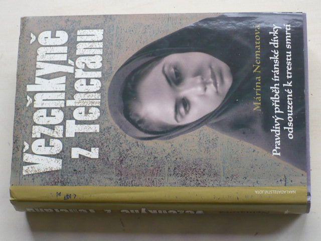 Márína Nematová - Vězeňkyně z Teheránu - Pravdivý příběh íránské dívky odsouzené k trestu... (2007)