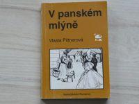 Pittnerová - V panském mlýně (1993)