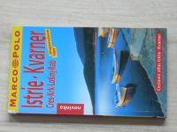 Cestovní atlas - Istrie / Kvarner / Cres / Krk / Lošinj / Rab - Marco Polo (2002)