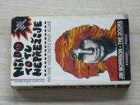 Hopkins, Sugerman - Nikdo to tu nepřežije - Jim Morrison - The Doors (1992)