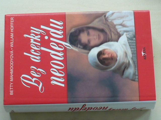 Mahmoodyová, Hoffer - Bez dcerky neodejdu (2002)