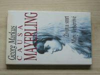 Markus - Causa Mayerling - Život  a smrt Mary Vetserové (1994)