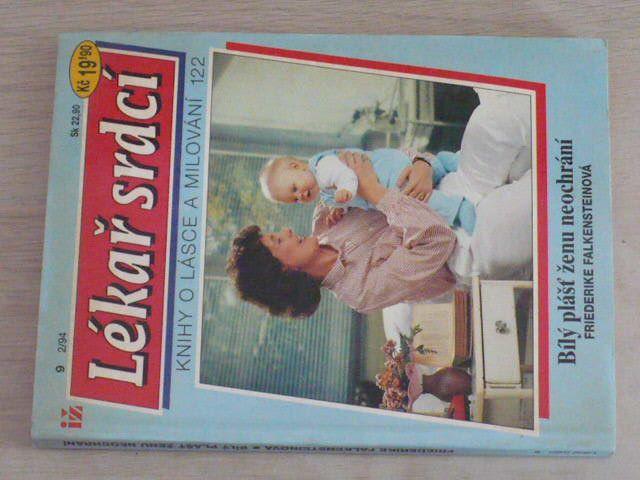 Lékař srdcí 9 - Knihy o lásce a milování 122 - Falkensteinová - Bílý plášť ženu neochrání (1994)