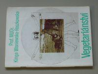 Prof. MUDr. Wisniewska-Roszkowska - Vegetariánství (1990)