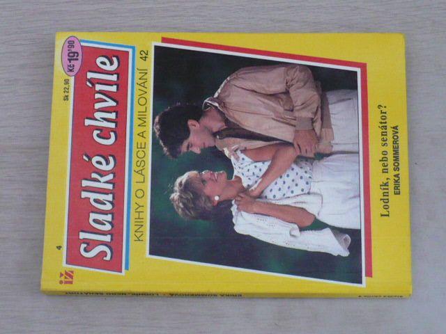 Sladké chvíle 4 - Knihy o lásce a milování 42 - Sommerová - Lodník, nebo senátor? (1993)