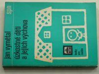 Vymětal - Úzkostné děti a jejich výchova (1979)