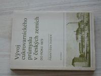 Dudek - Vývoj cukrovarnického průmyslu v českých zemích do roku 1872  (1979)