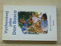 Ferrero - Vychovávej jako Don Bosco (2007)