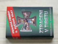 Starks, Murcutt - Ztraceni v Tibetu - Pravdivé příběhy II. světové války (2005)
