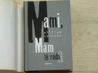 W. Saroyan - Mami, mám tě ráda (1998)