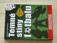 Zápotocký - Temné stíny fotbalu (2009)