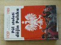 Paczkowski - Půl století dějin Polska 1939 - 1989 (2000)