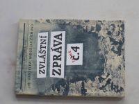 Hanzelka, Zikmund - Zvláštní zpráva č. 4 (1990)