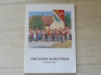 Občanům Samotišek  Květen 1996 (Olomoucú