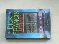 Francis - Mezi koly (2007)