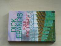 Francis - Pole pro třináct (2008)