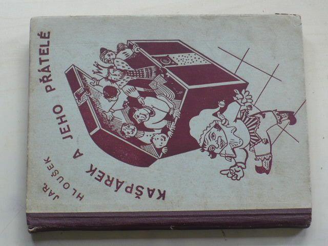 Hloušek - Kašpárek a jeho přátelé (nedatováno)