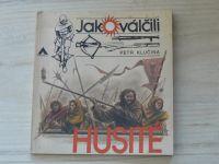 Klučina - Jak válčili husité (Azimut 1982)
