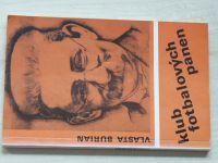 Vlasta Burian - Klub fotbalových panen (1991)