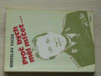 Miroslav Vacek - Proč bych měl mlčet... (1991)