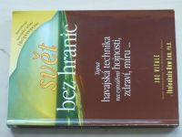 Joe Vitale - Svět bez hranic - Tajná havajská technika na vytváření hojnosti, zdraví, míru...(2010)