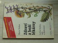 Maria Treben - Zdraví z boží lékárny - Léčivé byliny, rady a zkušenosti (1991)