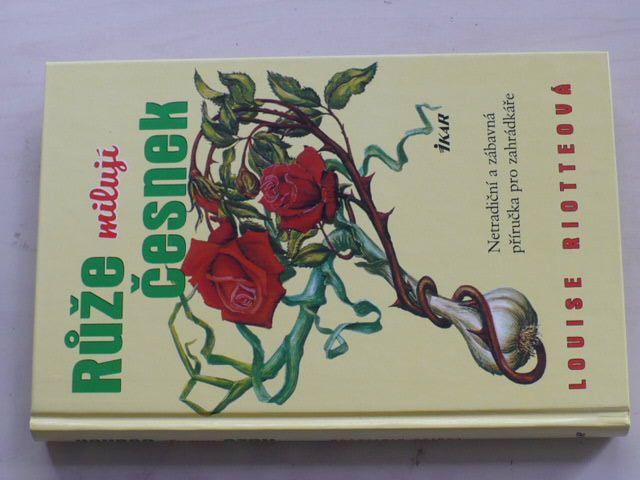 Riotteová - Růže milují česnek (2001)