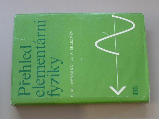 Javorskij, Selezněv - Přehled elementární fyziky (1989)