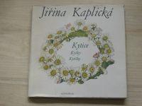 Jiřina Kaplická - Kytice, Kytky, Kytičky (1986)