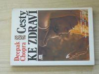 Deepak Chopra - Cesty ke zdraví (1996)