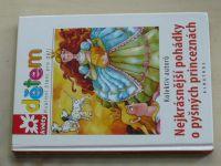 Nejkrásnější pohádky o pyšných princeznách (2008)