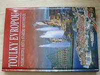 Toulky Evropou - Pozoruhodná místa starého kontinentu (2007)