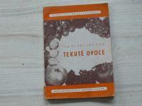 Ing. Kác - Tekuté ovoce (1947) ovocné mošty lihuprosté