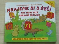 Pávková, Šmarda - Hrajeme si s řečí - Aby moje dítě správně mluvilo - Logopedie pro děti od 4 do 7 l