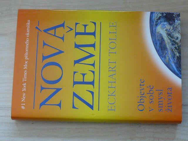 Tolle - Nová země - Objevte v sobě smysl života (2006)