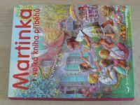 Martinka - Velká kniha příběhů (2005) 1. díl