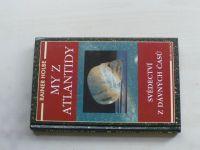 Holbe - My z Atlantidy, svědectví z dávných časů (1997)