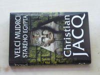 Jacq - Velcí mudrci starého Egypta (2008)
